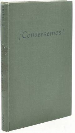 CONVERSEMOS! A FIRST BOOK FOR SPANISH CONVERSATION. Edin Brenes, D. H. Patterson | Pauline Harlan