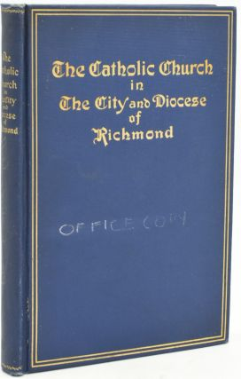 THE CATHOLIC CHURCH IN THE CITY AND DIOCESE OF RICHMOND. A Priest of the Diocese, F. Joseph Magri
