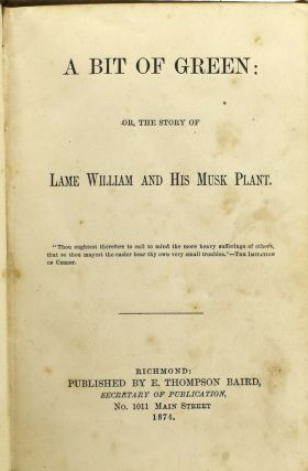 A BIT OF GREEN: OR, THE STORY OF LAME WILLIAM AND HIS MUSK PLANT.