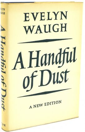 A HANDFUL OF DUST. Evelyn Waugh