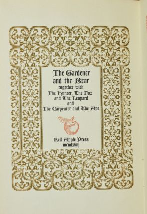 THE GARDENER AND THE BEAR: TOGETHER WITH, THE HUNTER, THE FOX AND THE LEOPARD AND, THE CARPENTER AND THE APE