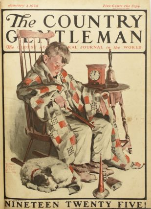 THE COUNTRY GENTLEMAN, FOR THE AMERICAN FARMER AND HIS FAMILY. VOL. XC, NO. 1, JANUARY 3, 1925; THROUGH NO. 13, MARCH 28, 1925. (THIRTEEN CONTINUOUS ISSUES TOGETHER IN ONE VOLUME)