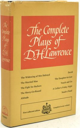 THE COMPLETE PLAYS OF D. H. LAWRENCE. D. H. Lawrence