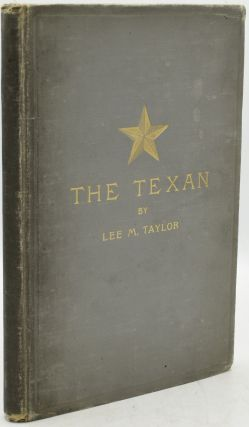 THE TEXAN. A TALE OF TEXAS. Lee M. Taylor