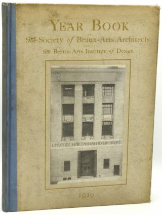 YEAR BOOK OF THE SOCIETY OF BEAUX-ARTS ARCHITECTS AND OF THE BEAUX-ARTS INSTITUTE OF DESIGN