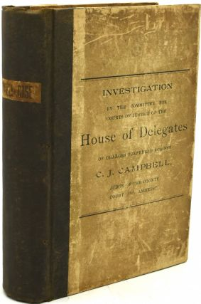 INVESTIGATION BY THE COMMITTEE FOR COURTS OF JUSTICE OF THE HOUSE OF DELEGATES OF CHARGES...