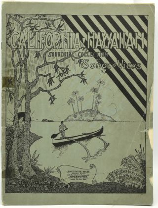 CALIFORNIA - HAWAIIAN SOUVENIR COLLECTION OF SONGS AND VIEWS. Harry Lauder, Ayron Gay, Queen...
