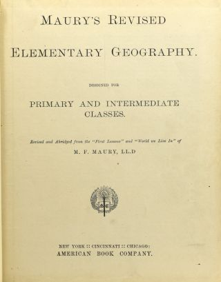 MAURY'S REVISED ELEMENTARY GEOGRAPHY. DESIGNED FOR PRIMARY AND INTERMEDIATE CLASSES.
