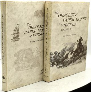 THE OBSOLETE PAPER MONEY OF VIRGINIA. VOL. I & II. VOLUME II, OBSOLETE BANK NOTES 1804-1865. (TWO...