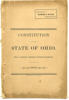 CONSTITUTION OF THE STATE OF OHIO .. 1851 AS AMENDED OCT. 9, 1883 AND OCT. 13, 1885. WITH...