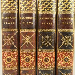 THE PLAYS OF PHILIP MASSINGER, IN FOUR VOLUMES, WITH NOTES CRITICAL AND EXPLANATORY