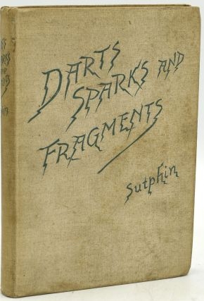 DARTS, SPARKS, AND FRAGMENTS. Harry Sutphin