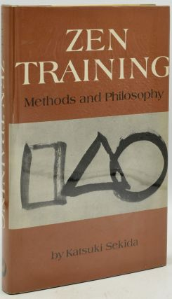 ZEN TRAINING: METHODS AND PHILOSOPHY. Katsuki Sekida