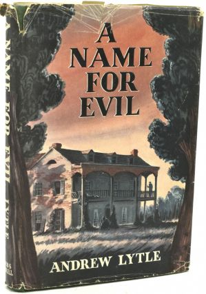 A NAME FOR EVIL. Andrew Lytle