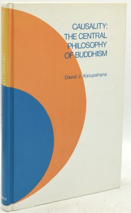 CAUSALITY: THE CENTRAL PHILOSOPHY OF BUDDHISM. David J. Kalupahana