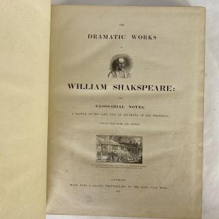 [DRAMA] THE DRAMATIC WORKS OF WILLIAM SHAKSPEARE: WITH GLOSSARIAL NOTES, A SKETCH OF HIS LIFE, AND AN ESTIMATE OF HIS WRITINGS. NEWLY ARRANGED AND EDITED.