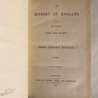 [FINE BINDINGS] THE HISTORY OF ENGLAND FROM THE ACCESSION OF JAMES THE SECOND [5 VOLUMES] [with] CRITICAL AND HISTORICAL ESSAYS CONTRIBUTED TO THE EDINBURGH REVIEW [3 VOLUMES]