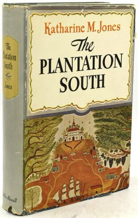 THE PLANTATION SOUTH (SOUTHERN HERITAGE EDITION; SIGNED0. Katharine M. Jones