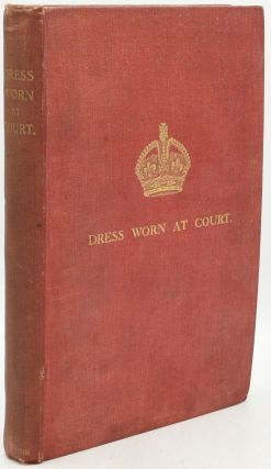 DRESS WORN AT HIS MAJESTY'S COURT. ISSUED WITH THE AUTHORITY OF THE LORD CHAMBERLAIN. ...