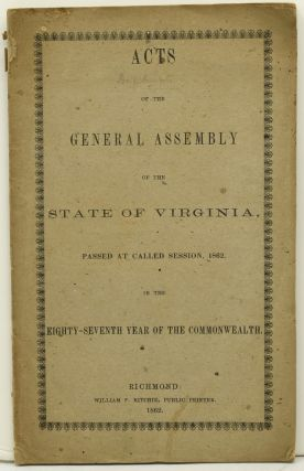 CONFEDERATE IMPRINT] ACTS OF THE GENERAL ASSEMBLY OF THE STATE OF VIRGINIA PASSED AT CALLED...