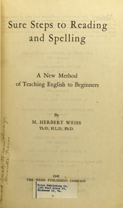 SURE STEPS TO READING AND SPELLING. A NEW METHOD OF TEACHING ENGLISH TO BEGINNERS.