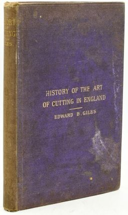 HABERDASHERY] THE ART OF CUTTING IN ENGLAND; PRECEDED BY A SKETCH OF THE HISTORY OF ENGLISH...